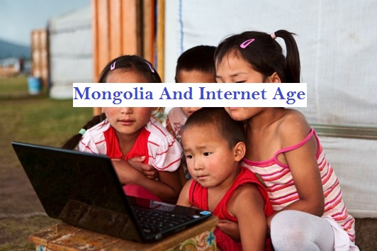 Mongolia: Internet Age and Information